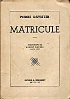 Matricule by Pierre Davister