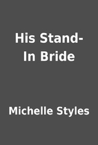 His Stand-In Bride by Michelle Styles