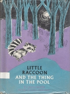Little Raccoon and the Thing in the Pool by…