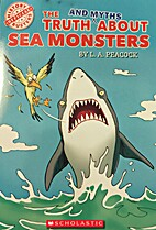 The Truth and Myths About Sea Monsers by…