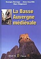 La Basse Auvergne médiévale by Georges…