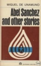 Abel Sanchez and Other Stories by Miguel de…
