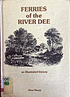 Ferries of the River Dee: An Illustrated…