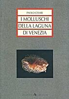 I molluschi della Laguna di Venezia by Paolo…