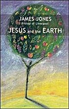 Jesus and the Earth by James Jones