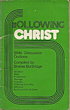 Following Christ: Bible Discussion Outlines…