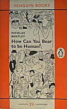 How Can You Bear to Be Human? by Nicolas…