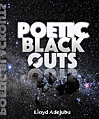 Poetic Blackouts by Lloyd Adejubu