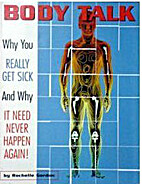 Body talk: Why you really get sick and why…