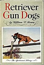 Retriever gun dogs; history, breed standards…