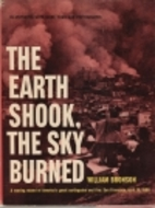 The Earth Shook, the Sky Burned by William…