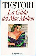 La Gilda del Mac Mahon by Giovanni Testori
