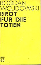 Brot für die Toten by Bogdan Wojdowski