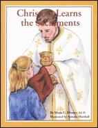 Christina Learns the Sacraments by Maria C.…