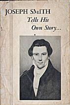 Joseph Smith Tells His Own Story by Joseph…