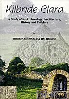 Kilbride-Clara: A study of its Archaeology,…