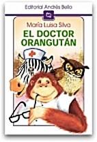 El doctor Orangutan by María Luisa Silva