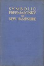 Symbolic freemasonry in New Hampshire :…