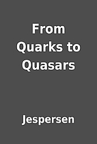 From Quarks to Quasars by Jespersen