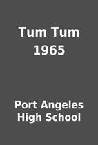 Tum Tum 1965 by Port Angeles High School
