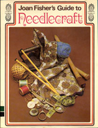 Guide to Needlecraft by Joan Fisher