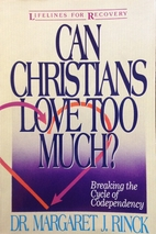 Can Christians Love Too Much?: Breaking the…