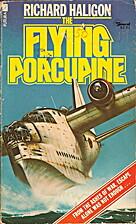 The Flying Porcupine by Richard Haligon