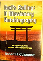 God's Calling: A Missionary Autobiography by…