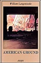 American Ground by William Langewiesche