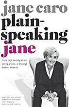 Plain-speaking Jane by Jane Caro