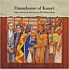Humehume of Kaua`i: A Boy's Journey to…