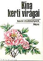 Kína kerti virágai by Géza Kósa