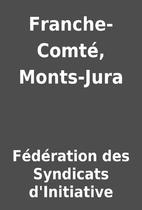 Franche-Comté, Monts-Jura by Fédération…