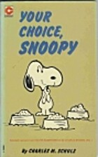 Your choice, Snoopy by Charles Monroe Schulz