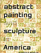Abstract painting and sculpture in America…