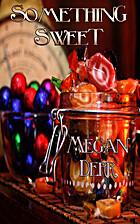 Something Sweet by Megan Derr