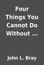 Four Things You Cannot Do Without ... by…
