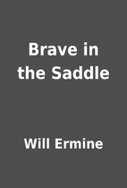 Brave in the Saddle by Will Ermine