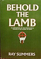 Behold the Lamb : An Exposition of the…