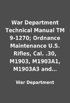 War Department Technical Manual TM 9-1270;…
