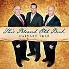 *This Blessed Old Book by Calvary Trio
