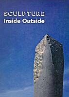 Sculpture Inside Outside by Martin Friedman
