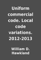 Uniform commercial code. Local code…