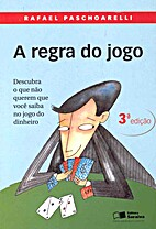 A regra do Jogo by Rafael Paschoarelli