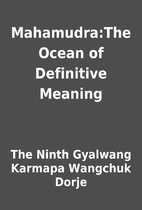 Mahamudra:The Ocean of Definitive Meaning by…
