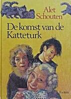 De komst van de Katteturk by Alet Schouten