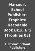 Harcourt School Publishers Trophies:…