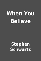 When You Believe by Stephen Schwartz