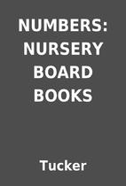 NUMBERS: NURSERY BOARD BOOKS by Tucker