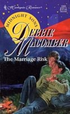 The Marriage Risk by Debbie Macomber